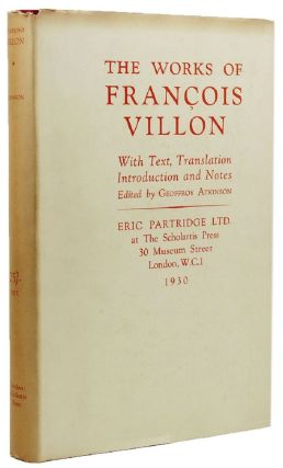 THE WORKS OF FRANCOIS VILLON. Francois Villon