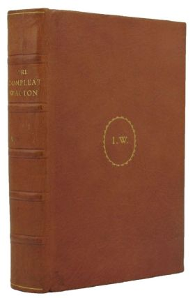 THE COMPLEAT WALTON. [spine title]. Izaak Walton.