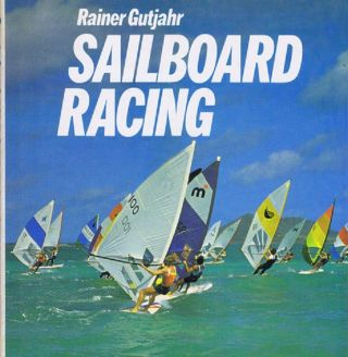 SAILBOARD RACING. Rainer Gutjahr