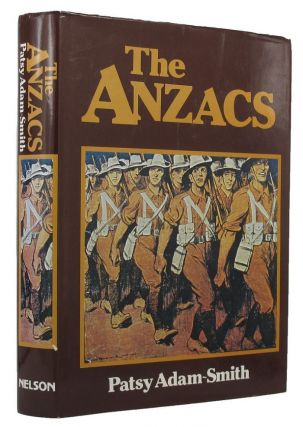 THE ANZACS. Patsy Adam-Smith