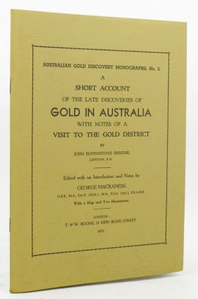 A SHORT ACCOUNT OF THE LATE DISCOVERIES OF GOLD IN AUSTRALIA. John Elphinstone Erskine