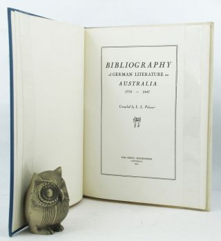 BIBLIOGRAPHY OF GERMAN LITERATURE ON AUSTRALIA, 1770-1947. L. L. Politzer, Compiler