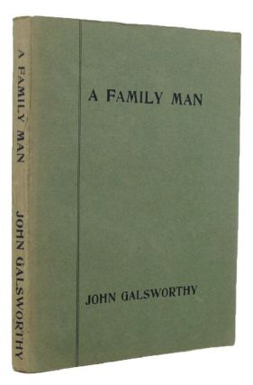 A FAMILY MAN. John Galsworthy
