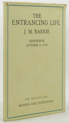 THE ENTRANCING LIFE. J. M. Barrie.