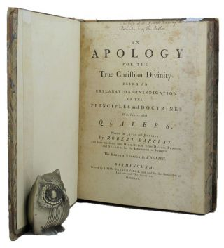 AN APOLOGY FOR THE TRUE CHRISTIAN DIVINITY, Robert Barclay