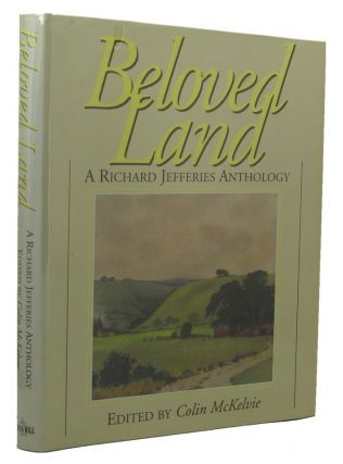 BELOVED LAND. Richard Jefferies, Colin McKelvie