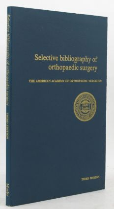 SELECTIVE BIBLIOGRAPHY OF ORTHOPAEDIC SURGERY. The American Academy of Orthopaedic Surgeons