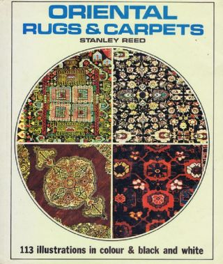 ORIENTAL RUGS AND CARPETS. Stanley Reed