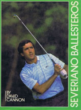 SEVERIANO BALLESTEROS. Severiano Ballesteros, David Cannon.