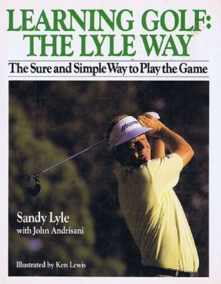 LEARNING GOLF: THE LYLE WAY. John Andrisani, Sandy Lyle