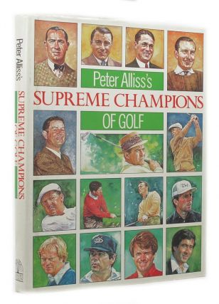 PETER ALLISS'S SUPREME CHAMPIONS OF GOLF. Peter Alliss