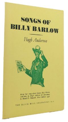 SONGS OF BILLY BARLOW. Hugh Anderson