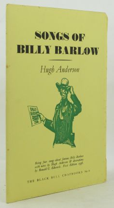 SONGS OF BILLY BARLOW. Illustrator, Hugh Anderson, Ronald G. Edwards.