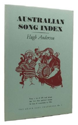 AUSTRALIAN SONG INDEX 1828-1956. Hugh Anderson, Ronald G. Edwards