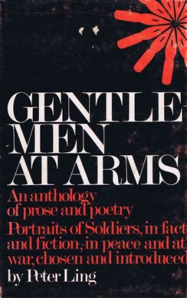 GENTLEMEN AT ARMS. Peter Ling, Compiler