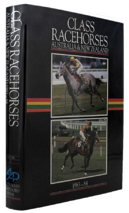 CLASS RACEHORSES OF AUSTRALIA & NEW ZEALAND 1983-84. David Eskell, Don Scott, Contributor