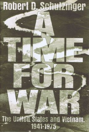 A TIME FOR WAR. Robert D. Schulzinger