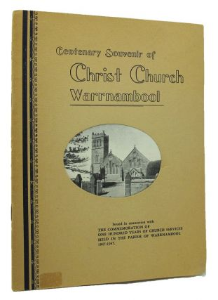 A SHORT HISTORY OF THE PARISH OF WARRNAMBOOL. Warrnambool Christ Church