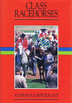 CLASS RACEHORSES OF AUSTRALIA & NEW ZEALAND 1984-85. Richard Ulbrich, Contributor.