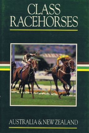 CLASS RACEHORSES OF AUSTRALIA & NEW ZEALAND 1986-87. Ken Boman, Contributor