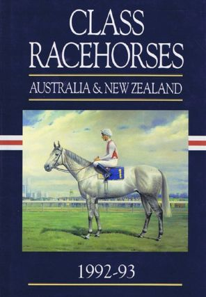 CLASS RACEHORSES OF AUSTRALIA & NEW ZEALAND 1992-93. Peter Brown.