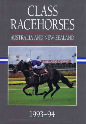 CLASS RACEHORSES OF AUSTRALIA & NEW ZEALAND 1993-94. Peter Brown