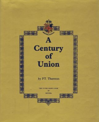 A CENTURY OF UNION. P. T. Thornton.
