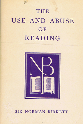 THE USE AND ABUSE OF READING. Sir Norman Birkett.