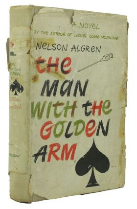 THE MAN WITH THE GOLDEN ARM. Nelson Algren