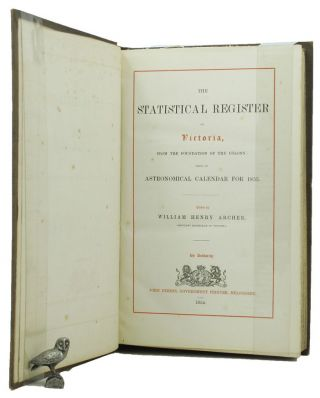 THE STATISTICAL REGISTER OF VICTORIA, William Henry Archer.