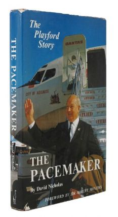 THE PACEMAKER. Sir Thomas Playford, David Nicholas