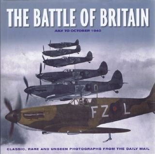 THE BATTLE OF BRITAIN: July to October 1940. James Alexander