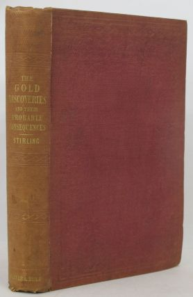 THE AUSTRALIAN AND CALIFORNIAN GOLD DISCOVERIES, and their probable consequences;