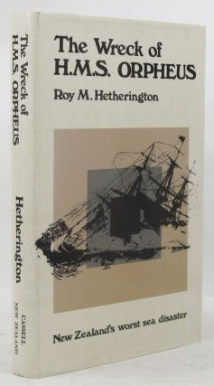 THE WRECK OF H.M.S. ORPHEUS. Roy M. Hetherington