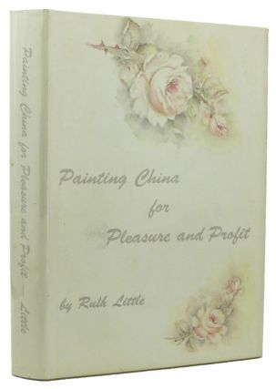 PAINTING CHINA FOR PLEASURE AND PROFIT. Ruth Little.