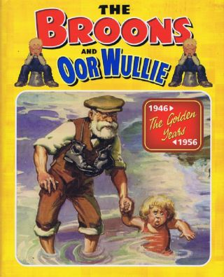 THE BROONS and OOR WULLIE. Dudley D. Watkins