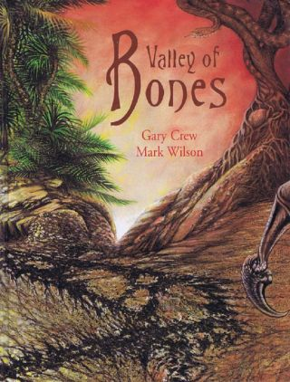 VALLEY OF BONES. Gary Crew, Mark Wilson