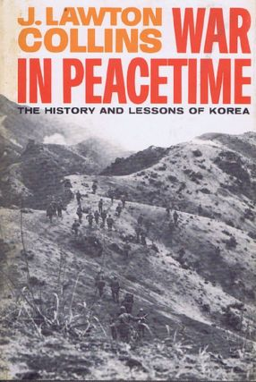 WAR IN PEACETIME. J. Lawton Collins
