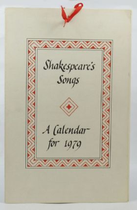 SHAKESPEARE'S SONGS: A CALENDAR FOR 1979. William Shakespeare, Christine Farmer, Calligrapher