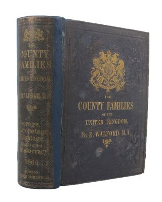THE COUNTY FAMILIES OF THE UNITED KINGDOM;. Edward Walford