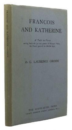 FRANCOIS AND KATHERINE. G. Laurence Groom.
