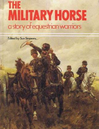 THE MILITARY HORSE. Sue Simmons