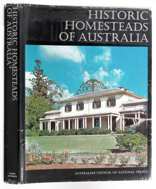 HISTORIC HOMESTEADS OF AUSTRALIA. Volume One. Australian Council of National Trusts.