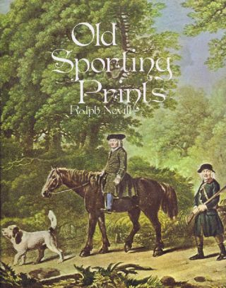 OLD SPORTING PRINTS. Ralph Nevill