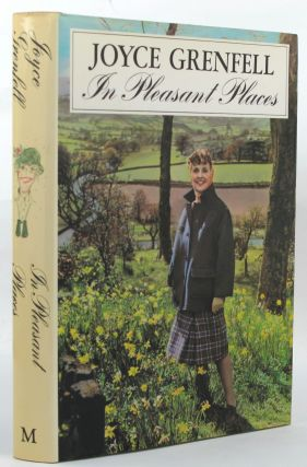 IN PLEASANT PLACES. Joyce Grenfell
