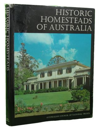 HISTORIC HOMESTEADS OF AUSTRALIA. Volume One. Australian Council of National Trusts