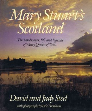 MARY STUART'S SCOTLAND. David and Judy Steel