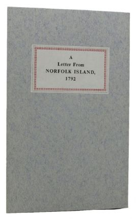 AN EXTRACT OF A LETTER FROM NORFOLK ISLAND, 1792. Norfolk Island