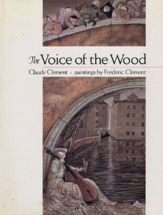 THE VOICE OF THE WOOD. Claude Clement.