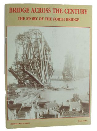 BRIDGE ACROSS THE CENTURY. Sheila MacKay